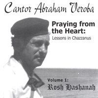 Praying from the Heart, Vol. 1- Double CD — Cantor Abraham Veroba