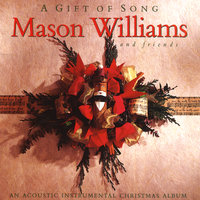 A Gift Of Song — Mason Williams