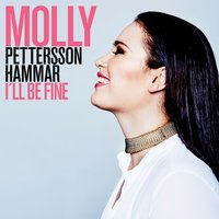 I'll Be Fine — Molly Pettersson Hammar