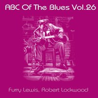 ABC Of The Blues, Vol. 26 — Furry Lewis, Robert Lockwood