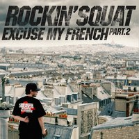Excuse My French, Vol. 2 — Rockin' Squat