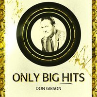 Only Big Hits — Don Gibson