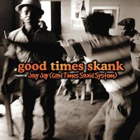 Good Times Skank: Joey Jay (Good Times Sound System) — сборник