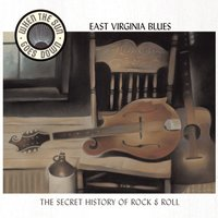 East Virginia Blues (When The Sun Goes Down Series) — сборник