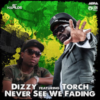Never See We Fading - Single — Dizzy feat. Torch