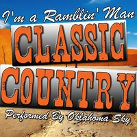 I'm a Ramblin' Man: Classic Country — Oklahoma Sky