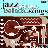100 + Jazz Lounge, Vol. 3 — сборник