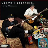 Guilty Pleasures — The Colwell Brothers