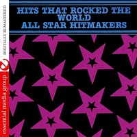 Hits That Rocked The World - All Star Hitmakers — сборник