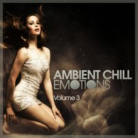 Ambient Chill Emotions, Vol. 3 — сборник