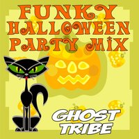 Funky Halloween Party Mix — Ghost Tribe