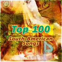 Top 100 South American Songs — сборник