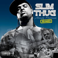 Already Platinum Reloaded — Slim Thug