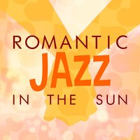 Romantic Jazz in the Sun — Islands in the sun, Romantic Time, Romantic Time|Islands In The Sun