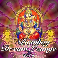 Nirvana Meditation Orchestra - Bombay Dream Lounge, Volume 2 — Nirvana Meditation Orchestra