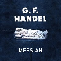 G. F. Handel: Messiah — Георг Фридрих Гендель, Philadelphia Orchestra, Mormon Tabernacle Choir