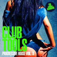 Club Tools - Progressive House, Vol. 3 — сборник
