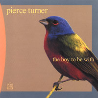 The Boy To Be With — Pierce Turner