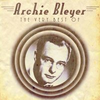 The Very Best Of — Archie Bleyer