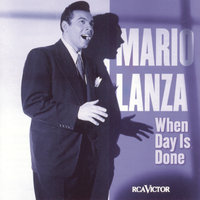 When Day Is Done — Mario Lanza