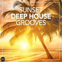 Sunset Deep House Grooves, Vol. 2 — сборник