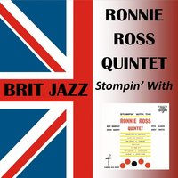 Stompin' With — Ronnie Ross Quintet