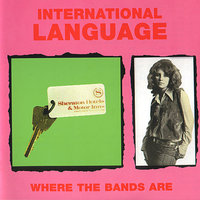 Where the Bands Are — International Language