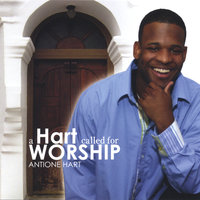 A Hart Called For Worship — Antione Hart