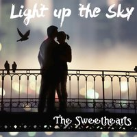 Light Up the Sky — The Sweethearts