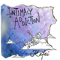 Intimacy Addiction — Kafei