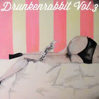 Drunkenrabbit, Vol. 3 — сборник