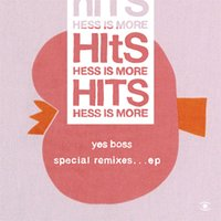 Yes Boss Special Remix EP — Hess Is More, Hessismore