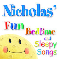 Fun Bedtime And Sleepy Songs For Nicholas — Eric Quiram, Michelle Wooderson, Ingrid DuMosch, The London Fox Players, Julia Plaut Players