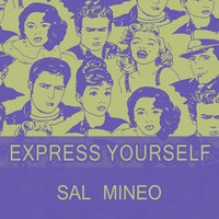 Express Yourself — Sal Mineo