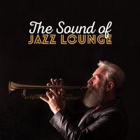 The Sound of Jazz Lounge — Electro Lounge All Stars