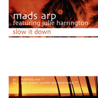 Slow It Down — Mads Arp featuring Julie Harrington