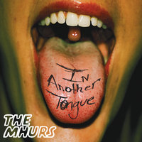 In Another Tongue — The Mhurs