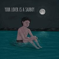Your Lover Is a Sadboy — The Coworkers