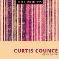 Mean to Me — Curtis Counce