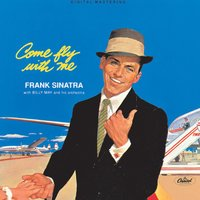 Come Fly With Me — Frank Sinatra