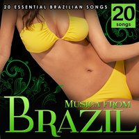 Music from Brazil. 20 Essential Brazilian Songs. — сборник