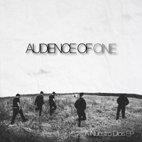A Nuestro Dios - EP — Audience of One