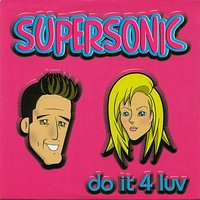 Do It 4 Luv — Supersonic