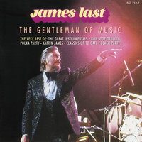 The Gentleman Of Music - The Best Of James Last — James Last, James Last And His Orchestra