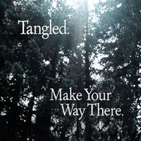 Make Your Way There — Tangled