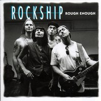 Rough Enough — ROCKSHIP