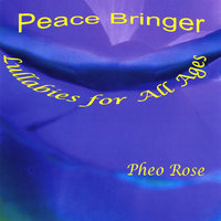 Peace Bringer: Lullabies for All Ages — Pheo Rose