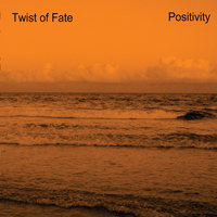 Positivity — Twist of Fate