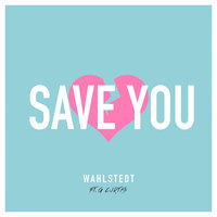 Save You — Wahlstedt, G Curtis