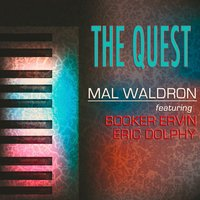 The Quest — Eric Dolphy, Mal Waldron, Booker Ervin
